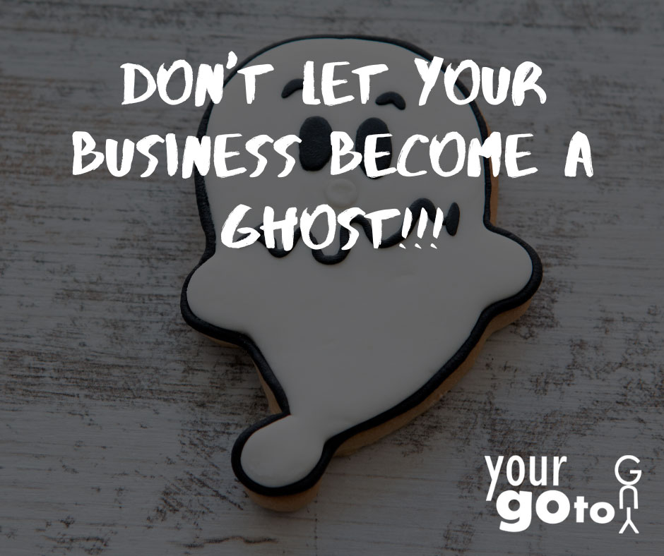 Don't let your business become a Ghost!